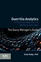 Guerrilla Analytics: A Practical Approach to Working with Data Front Cover