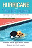 img - for Hurricane and The Ice Queen: From the snowy Canadian Frontier to palm-lined avenues of Hollywood, this is an adventure story - appealing to all animal lovers and all ages. Based on true events book / textbook / text book