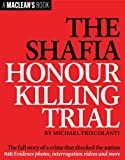 The Shafia Honour Killing Trial (A Maclean's Book)