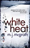 M. J. McGrath White Heat