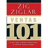 Ventas 101: Lo que todo vendedor profesional de éxito necesita saber (Spanish Edition)