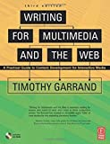 img - for Writing for Multimedia and the Web, Third Edition: A Practical Guide to Content Development for Interactive Media by Timothy Garrand (2006-07-21) book / textbook / text book