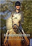 Islandpferdereiten: Harmonie in Tölt und Pass - Juliane Holm