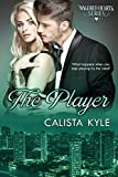 The Player: A Billionaire Romance (Wagered Hearts Series Book 4)