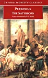 The Satyricon (Oxford World's Classics) (0192839527) by Petronius