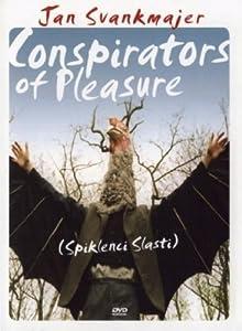 Conspirators of Pleasure (1996) ( Spiklenci slasti ) ( Conspiradores do Prazer (Synomotes tis idonis) )