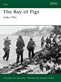 The Bay of Pigs: Cuba 1961 (Elite)