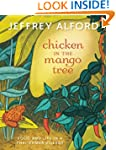 Chicken in the Mango Tree: Food and L...