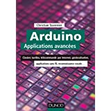 Arduino : Applications avanc�es - Claviers tactiles, t�l�commande par Internet, g�olocalisation...: Claviers tactiles, t�l�commande par Internet, g�olocalisation, applications sans fil...par Christian Tavernier