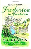 M.C. Beaton Frederica in Fashion (The Six Sisters Series)