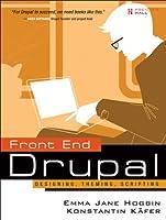 Front End Drupal: Designing, Theming, Scripting ebook download