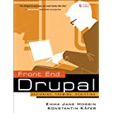 Front End Drupal: Designing, Theming, Scripting (Developer's Library)by Konstantin K�fer