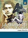 La regina dei castelli di carta letto da Claudio Santamaria. Audiolibro. 2 CD Audio formato MP3. Ediz. integrale