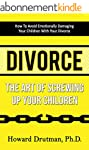 Divorce: The Art of Screwing Up Your...