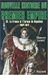 Nouvelle histoire du Premier Empire, tome 3: La France et l'Europe de Napol�on (1804-1814) par Lentz