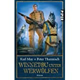 "Winnetou unter Werw�lfen: Romanvon ""Karl May"""