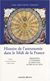 Histoire de l'astronomie dans le Midi de la France : Observatoires et astronomes du Grand sicle au dbut du XXe sicle