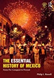 img - for The Essential History of Mexico: From Pre-Conquest to Present book / textbook / text book