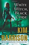 White Witch, Black Curse (The Hollows, Book 7)