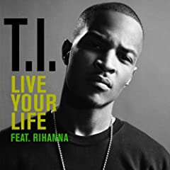 Live Your Life (feat. Rihanna) [Explicit]