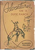 img - for Adventures on a Dude Ranch book / textbook / text book