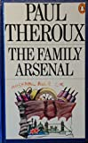 The Family Arsenal (0140044655) by Theroux, Paul