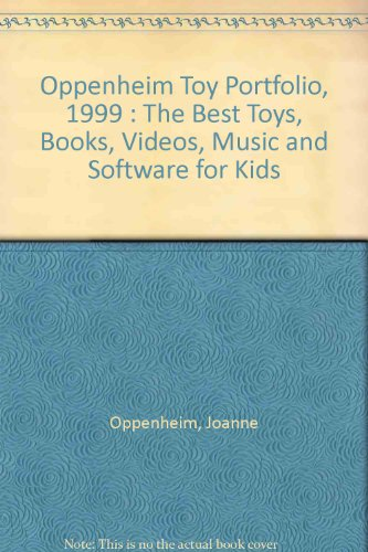Oppenheim Toy Portfolio, 1999 : The Best Toys, Books, Videos, Music and Software for Kids (Antique Mall Software compare prices)