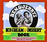 Ben R. Cohen Ben and Jerry's Homemade Ice Cream and Dessert Book