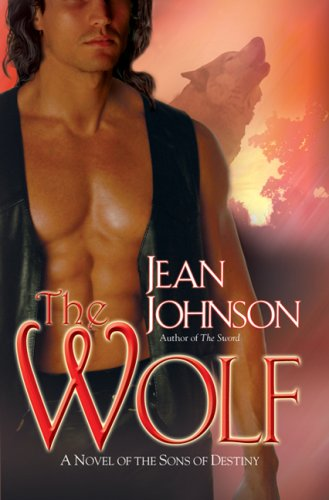 The Wolf: A Novel of the Sons of Destiny, JEAN JOHNSON