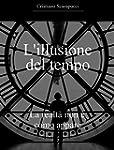 L'illusione del tempo: La realt� non...