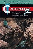 Canyoneering 2: Technical Loop Hikes in Southern Utah
