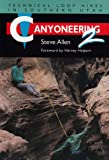 Canyoneering 2: Technical Loop Hikes in Southern Utah (0874804671) by Allen, Steve