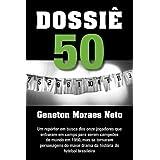 Dossiê 50 (subtítulo: Um repórter em busca dos onze jogadores que entraram em campo para serem campeões do mundo...
