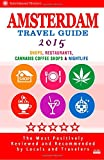 img - for Amsterdam Travel Guide 2015: Shops, Restaurants, Cannabis Coffee Shops, Attractions & Nightlife in Amsterdam (City Travel Guide 2015) book / textbook / text book