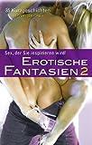 Erotische Fantasien 2: Sex, der Sie inspirieren wird!
