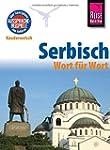 Reise Know-How Kauderwelsch Serbisch...