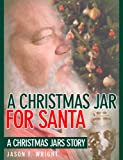 A Christmas Jar for Santa - A Christmas Jars Story