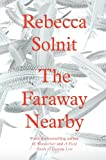 The Faraway Nearby (1847085113) by Rebecca Solnit