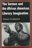 img - for The Sermon and the African American Literary Imagination by Dolan Hubbard (1994-07-03) book / textbook / text book