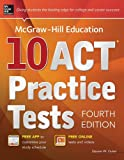 McGraw-Hill Education 10 ACT Practice Tests, 4th Edition (Mcgraw-Hills 10 Act Practice Tests)