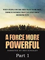 A Force More Powerful: Part 1
