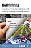 img - for Rethinking Productive Development: Sound Policies and Institutions for Economic Transformation (Development in the Americas) book / textbook / text book