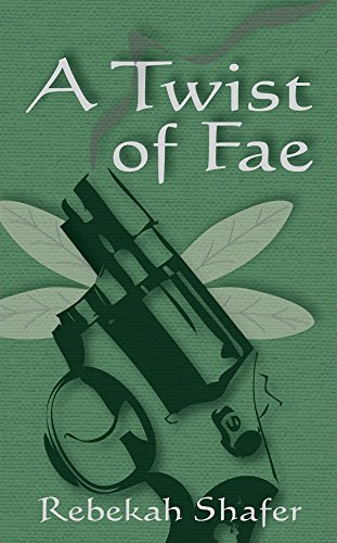 A Twist Of Fae by Rebekah Shafer ebook deal