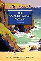 The Cornish Coast Murder: A British Library Crime Classic