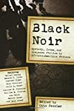 Black Noir: Mystery, Crime, and Suspense Stories by African-American Writers