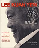 img - for Lee Kuan Yew: the Man and His Ideas book / textbook / text book