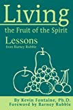 img - for Living the Fruit of the Spirit: Lessons from Barney Rubble by Kevin Fontaine (2003-03-30) book / textbook / text book