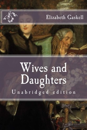 Wives and Daughters: Unabridged edition (Immortal Classics)