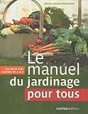 echange, troc Annie Lagueyrie-Kraps - Le manuel du jardinage pour tous