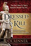 Dressed to Kill (0977945901) by Rick Renner